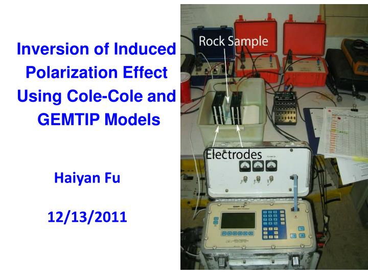 inversion of induced polarization effect using cole cole and gemtip models n.