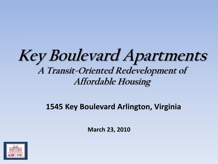key boulevard apartments a transit oriented redevelopment of affordable housing n.
