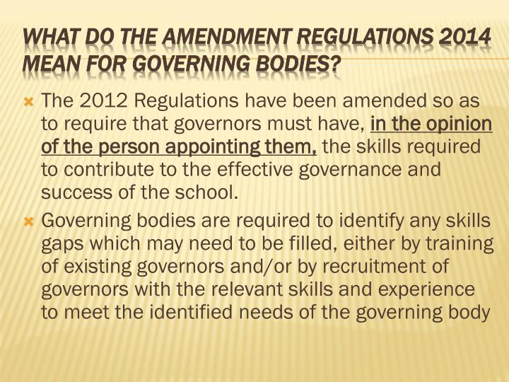 The 2012 Regulations have been amended so as to require that governors must have,