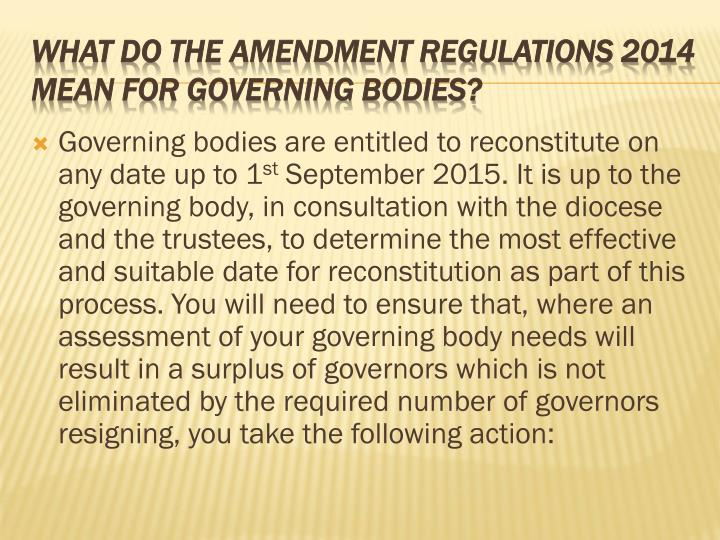 Governing bodies are entitled to reconstitute on any date up to 1