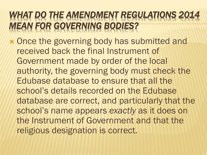 Once the governing body has submitted and received back the final Instrument of Government made by order of the local authority, the governing body must check the