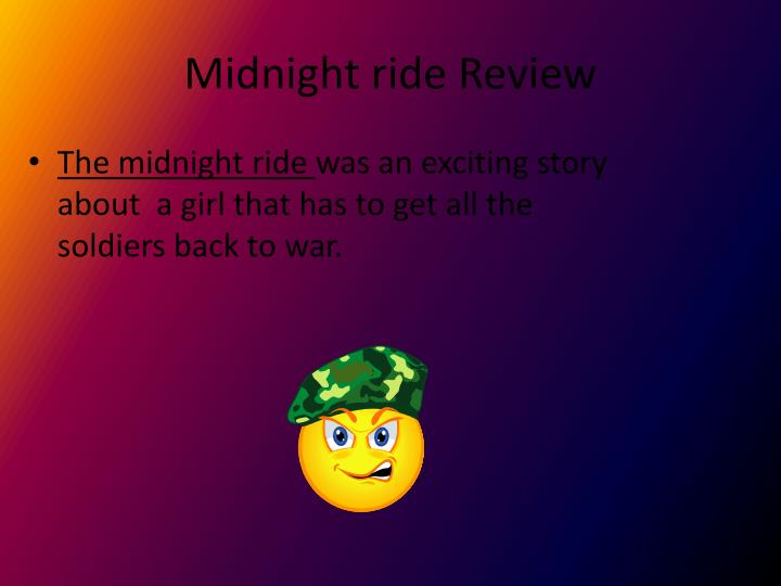 Midnight ride Review