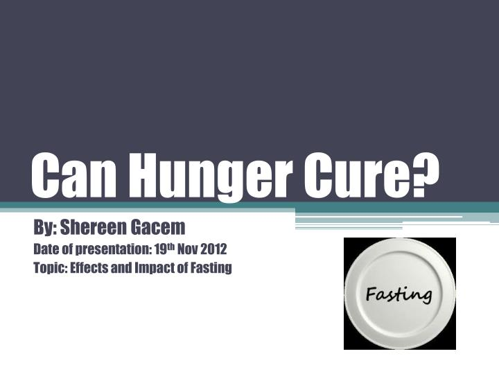 can hunger cure n.