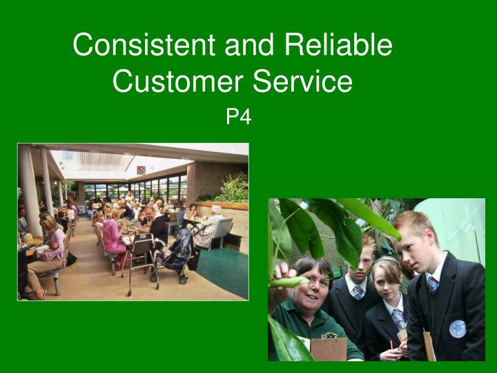 consistent and reliable customer service n.