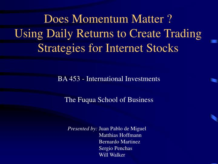 Does momentum matter using daily returns to create trading strategies for internet stocks
