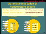 automatic invocation of constructors occurs