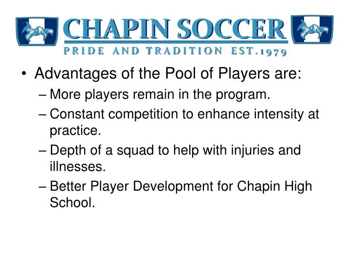 Advantages of the Pool of Players are: