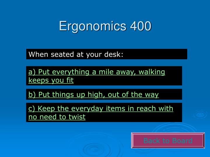 Ergonomics 400