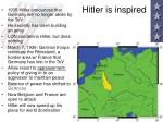 hitler is inspired