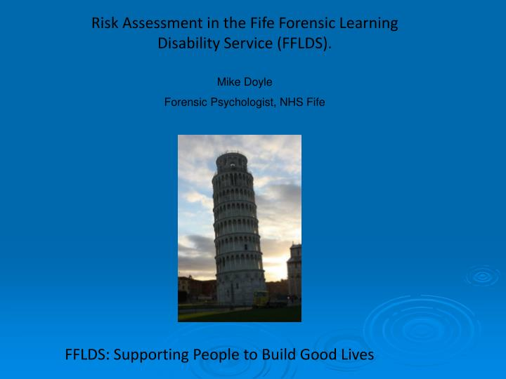Risk Assessment in the Fife Forensic Learning Disability Service (FFLDS).