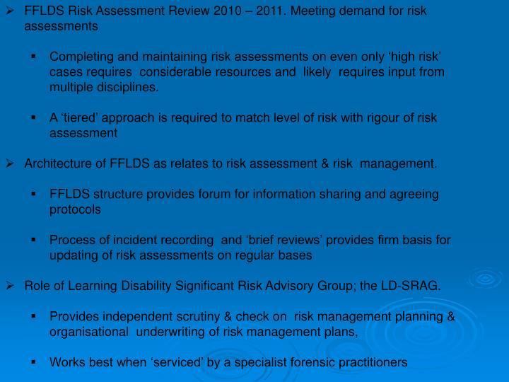 FFLDS Risk Assessment Review 2010 – 2011. Meeting demand for risk assessments
