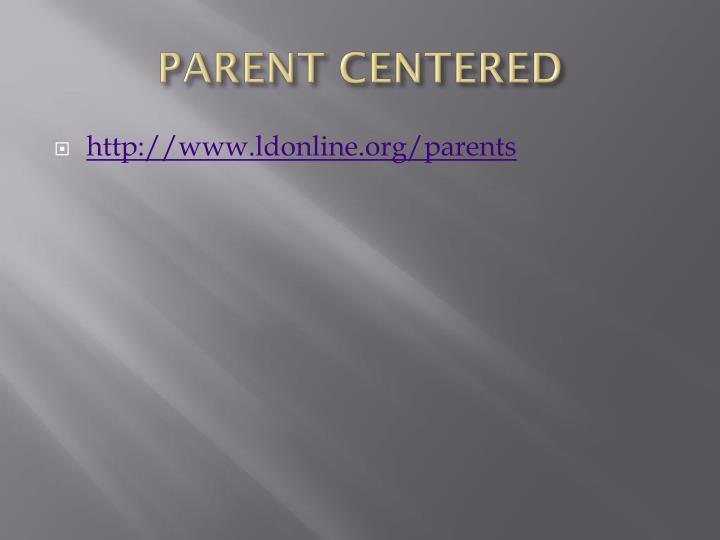PARENT CENTERED