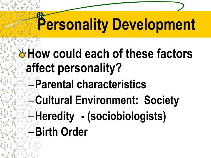 role of family in personality development The influence of early experience on personality development abstract it is argued that theoretical approaches to the nature of the influence of early.