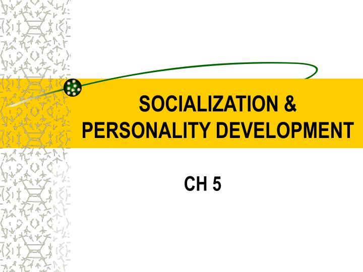 Socialization personality development
