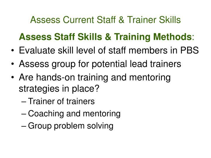 Assess Current Staff & Trainer Skills