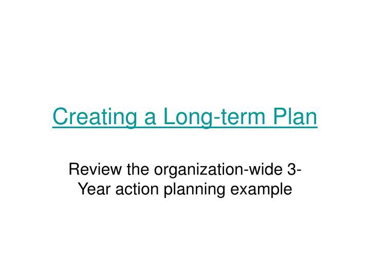 Creating a Long-term Plan