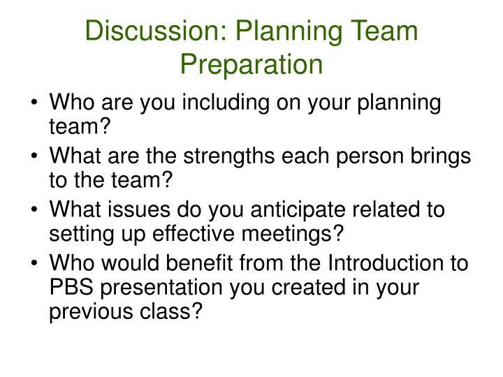 Discussion: Planning Team Preparation