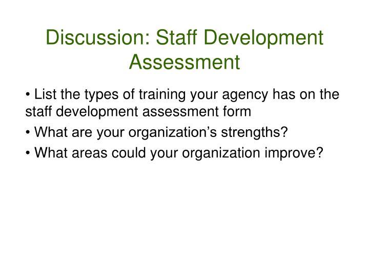 Discussion: Staff Development Assessment