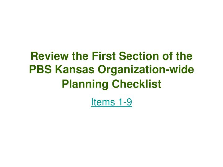 Review the First Section of the PBS Kansas Organization-wide Planning Checklist