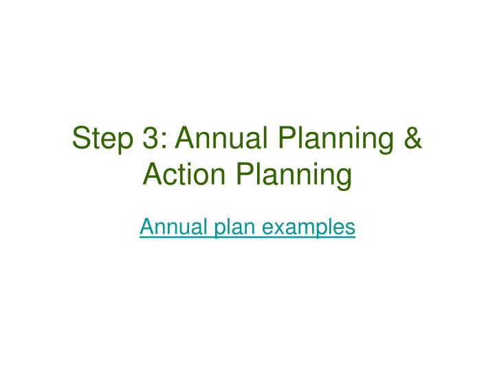 Step 3: Annual Planning & Action Planning