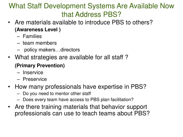 What Staff Development Systems Are Available Now that Address PBS?