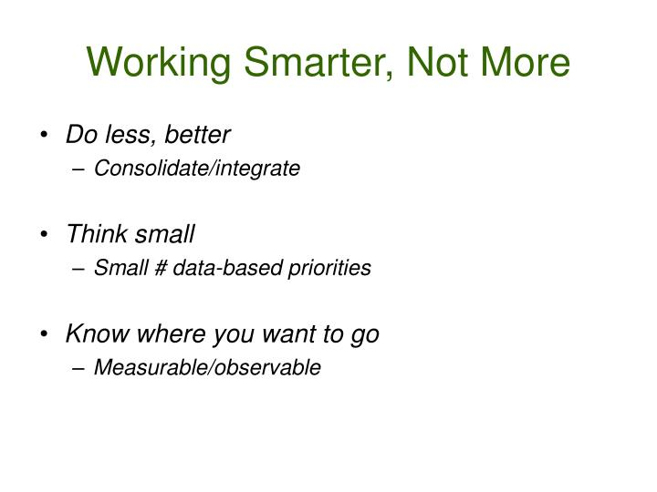 Working Smarter, Not More
