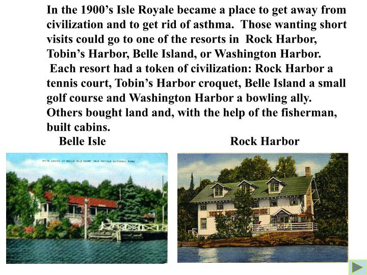 In the 1900's Isle Royale became a place to get away from