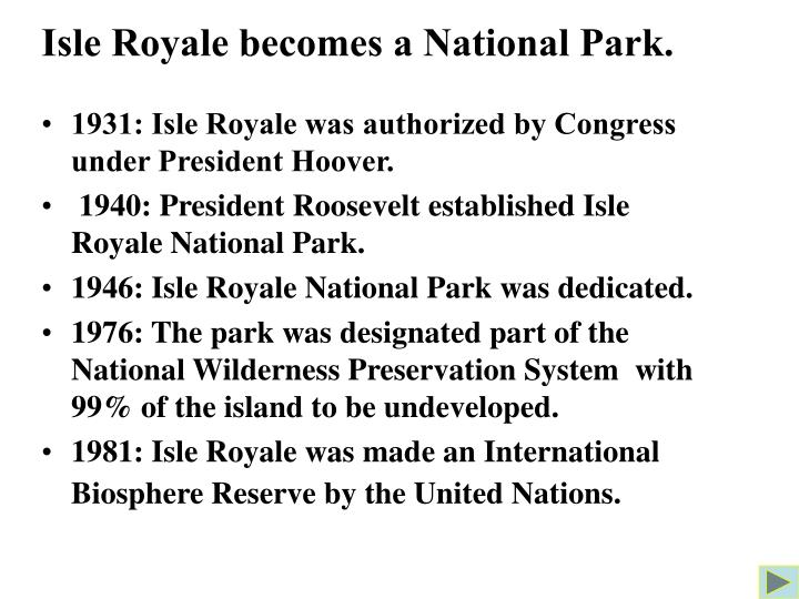 Isle Royale becomes a National Park.