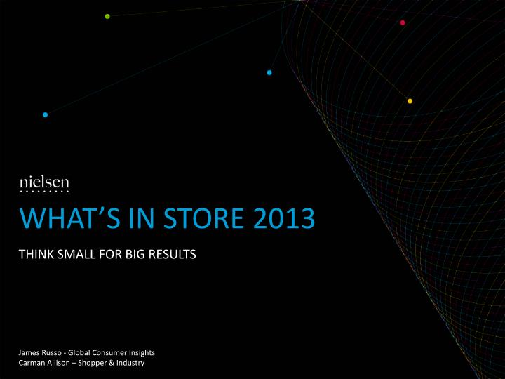 WHAT's in store 2013