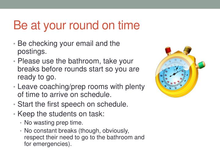 Be at your round on time