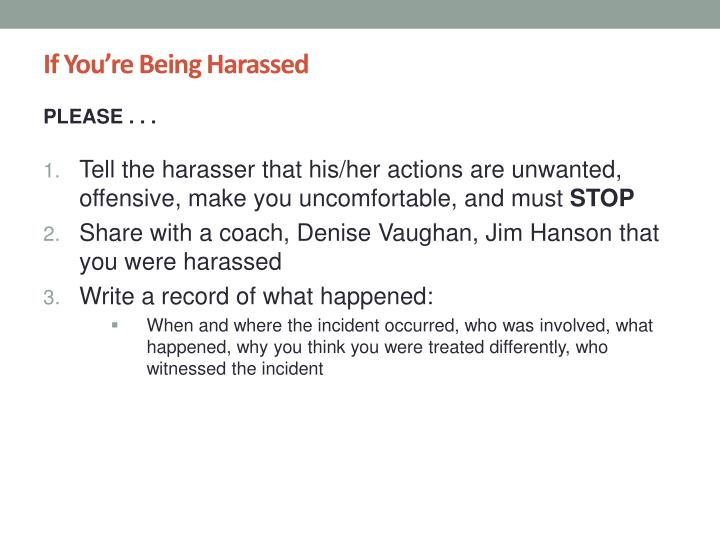 If You're Being Harassed