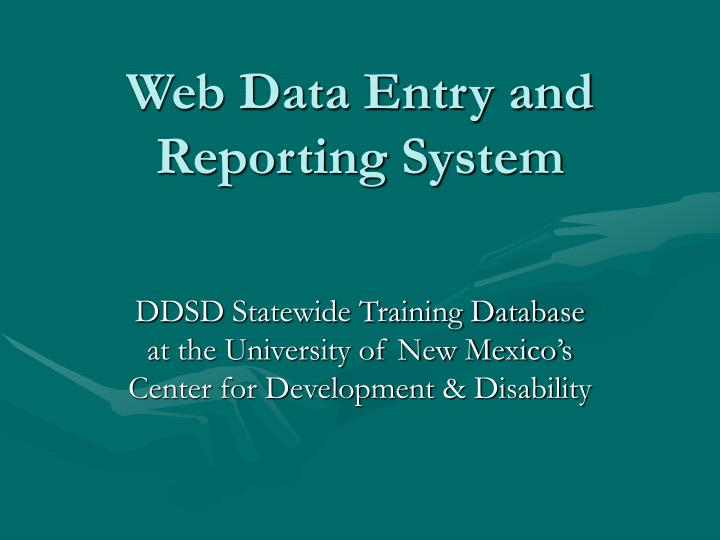 Web data entry and reporting system