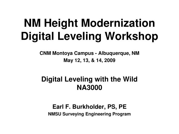 Ppt Nm Height Modernization Digital Leveling Workshop Powerpoint