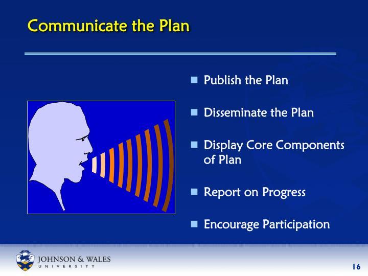 Communicate the Plan