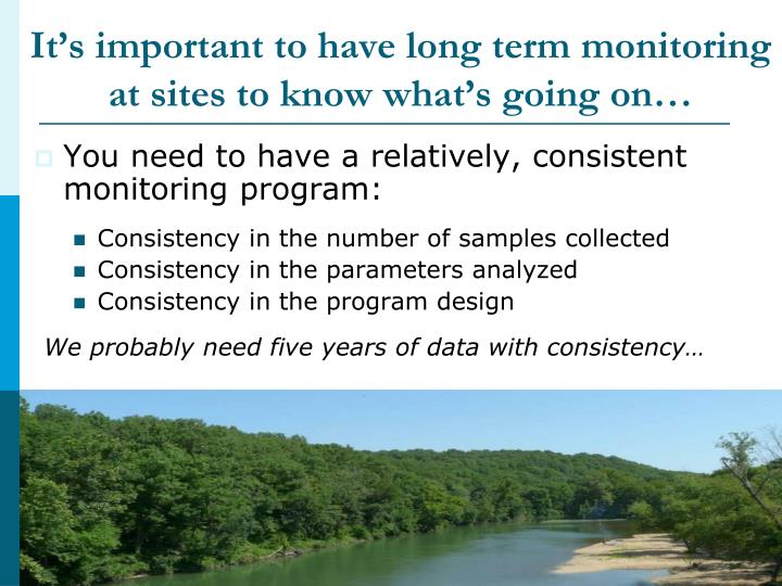 It's important to have long term monitoring at sites to know what's going on…