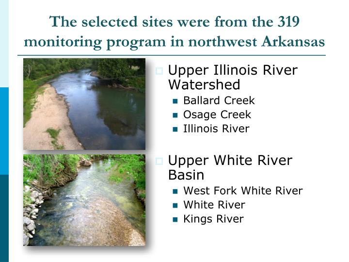 The selected sites were from the 319 monitoring program in northwest arkansas