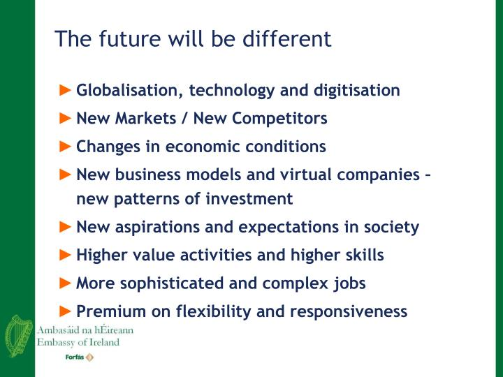 The future will be different
