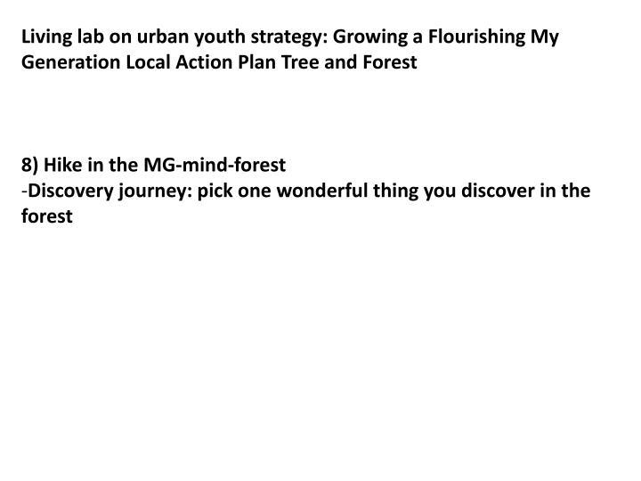 Living lab on urban youth strategy: Growing a Flourishing My Generation Local Action Plan Tree and Forest
