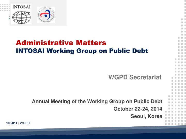 Administrative matters intosai working group on public debt