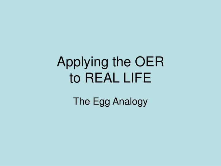 Applying the OER