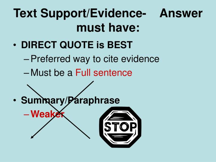 Text Support/Evidence-    Answer must have: