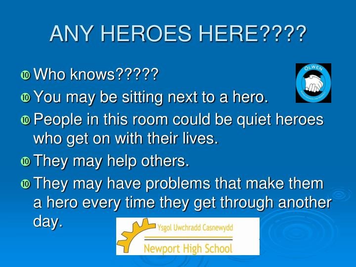 ANY HEROES HERE????