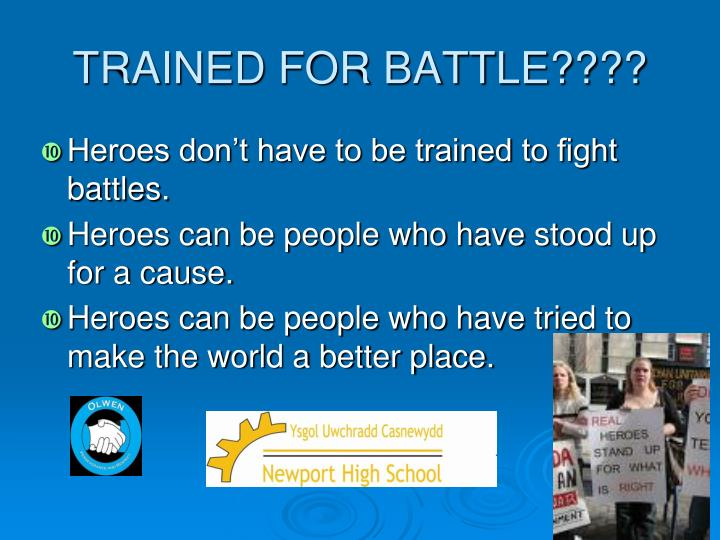 TRAINED FOR BATTLE????