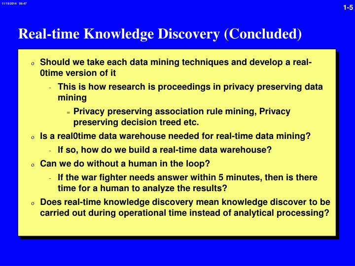 Real-time Knowledge Discovery (Concluded)