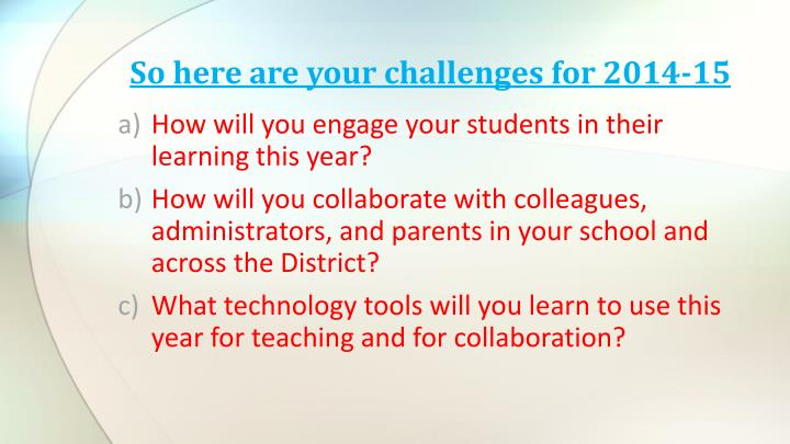 So here are your challenges for 2014-15