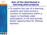 aim of the distributed e learning pilot projects