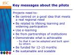 key messages about the pilots