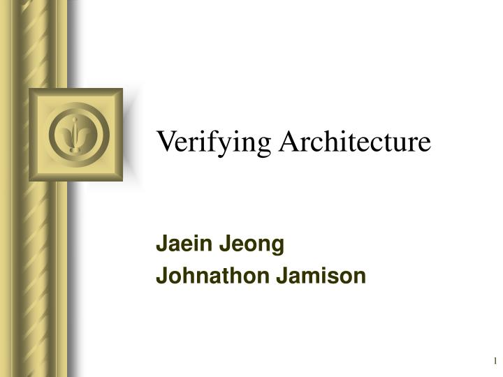 Verifying architecture