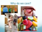 why do we care