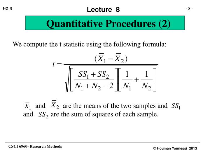We compute the t statistic using the following formula: